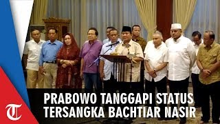 Prabowo Sebut Penetapan Tersangka Bachtiar Nasir Merupakan Kriminalisasi Ulama