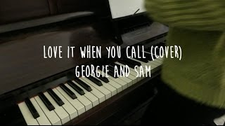 Love it When You Call (Cover) ft. georgie west