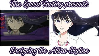 The Speed Factory presents: Designing the Akira Skyline (Need For Speed 2015)