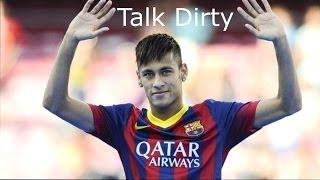 Neymar - Talk Dirty - 2013/2014 HD 720p