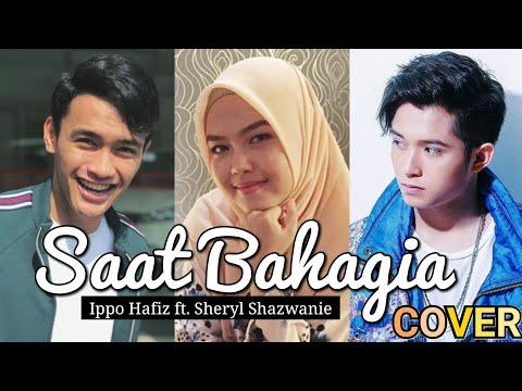 Free Download Saat Bahagia By Ippo Hafiz Ft. Sheryl Shazwanie | Cover Artis Malaysia Mp3 dan Mp4