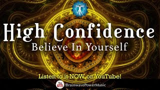 """Believe In Yourself -""""Get High Confidence"""" and Boost Self Esteem, Courage and Success"""
