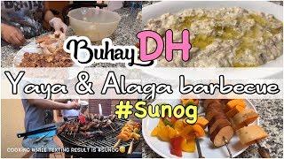 BUHAY DH | YAYA AND ALAGA BARBECUE #sunog