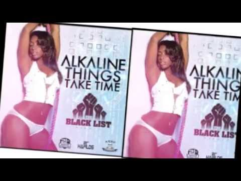 Alkaline - Things Take Time {CLEAN} Black List Riddim {September 2014