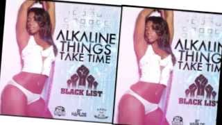 Alkaline - Things Take Time {CLEAN} Black List Riddim {September 2014