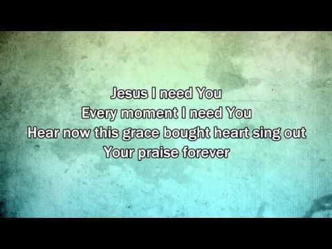 Jesus Need You