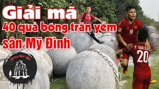 40 quả bóng xích trấn yểm sân Mỹ Đình-Thầy phong thủy bảo phá, Việt Nam lập tức vô địch AFF Cup