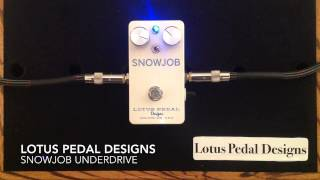 Video Snowjob Underdrive - Lotus Pedal Designs download MP3, 3GP, MP4, WEBM, AVI, FLV November 2017