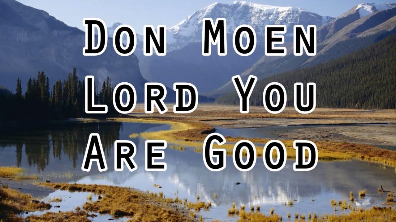 don-moen-lord-you-are-good-lyrics-songslyrics
