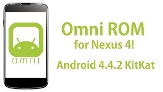 Omni Android 4.4.2 KitKat ROM for Nexus 4!