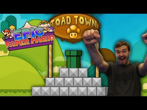 Epic Paper Mario │To Toad Kingdom! │ Part 2 (To Be Continued?...)  