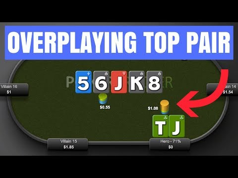Why You Shouldn't Overplay Your Top Pair