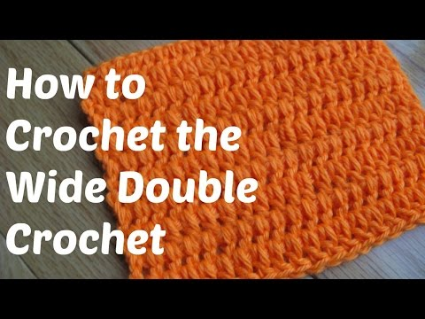 How to Crochet the Wide Double Crochet