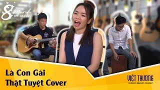 Là Con Gái Thật Tuyệt Cover / Việt Thương Music / 8-3-2018