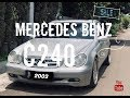 HUNTING MERCY - JUAL MERCEDES BENZ C240 2003 / VLOG 14
