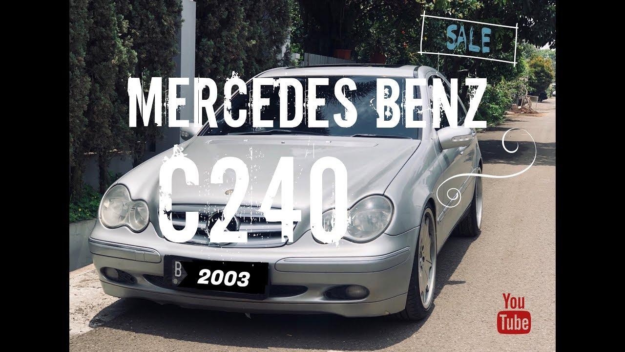 HUNTING MERCY - JUAL MERCEDES BENZ C240 2003 / VLOG 14