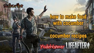 lifeafter cocumber recipes
