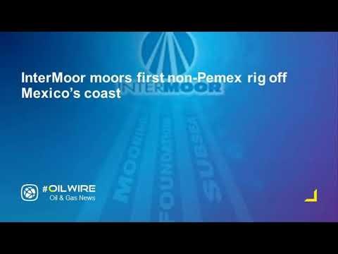 InterMoor moors first non-Pemex rig off Mexico's coast