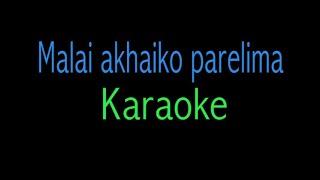 Malai Akhaiko Parelima | A mero hajur 2 | Karaoke Original |