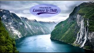 Licence to Chill - Short Chillout Music Mix