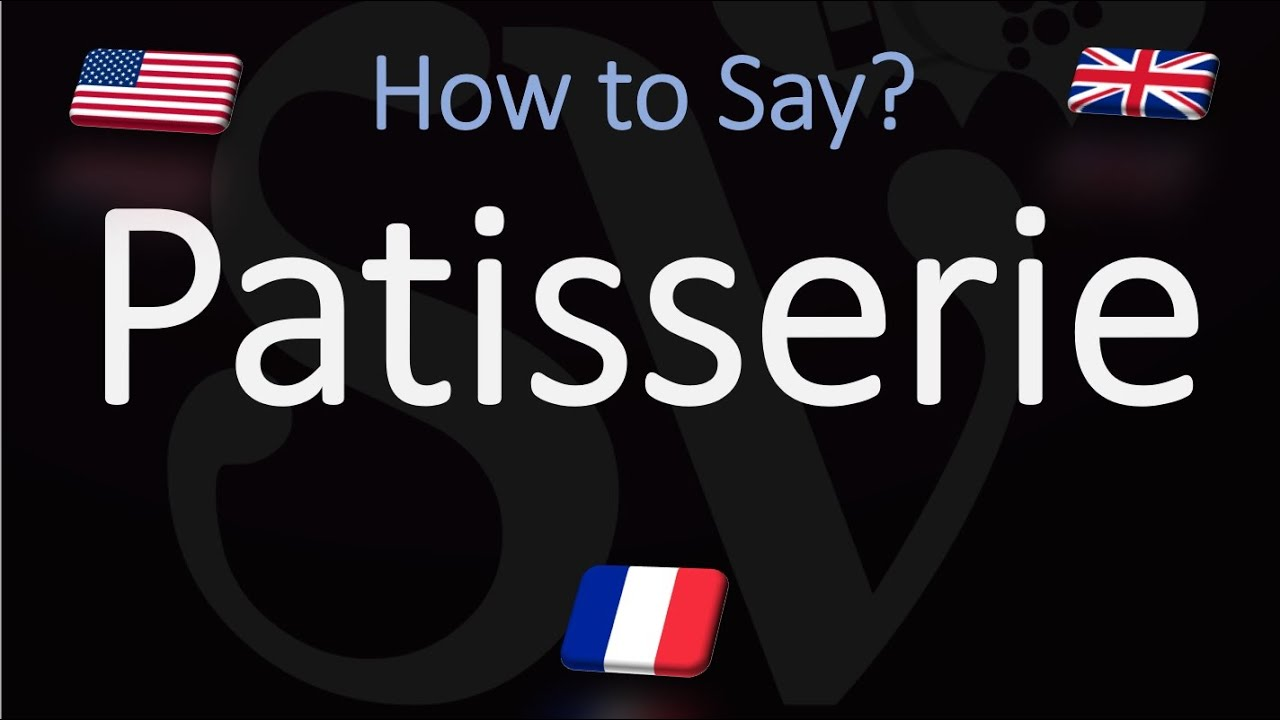How to Pronounce Patisserie English, American, French Pronunciation (French Pastry) - YouTube