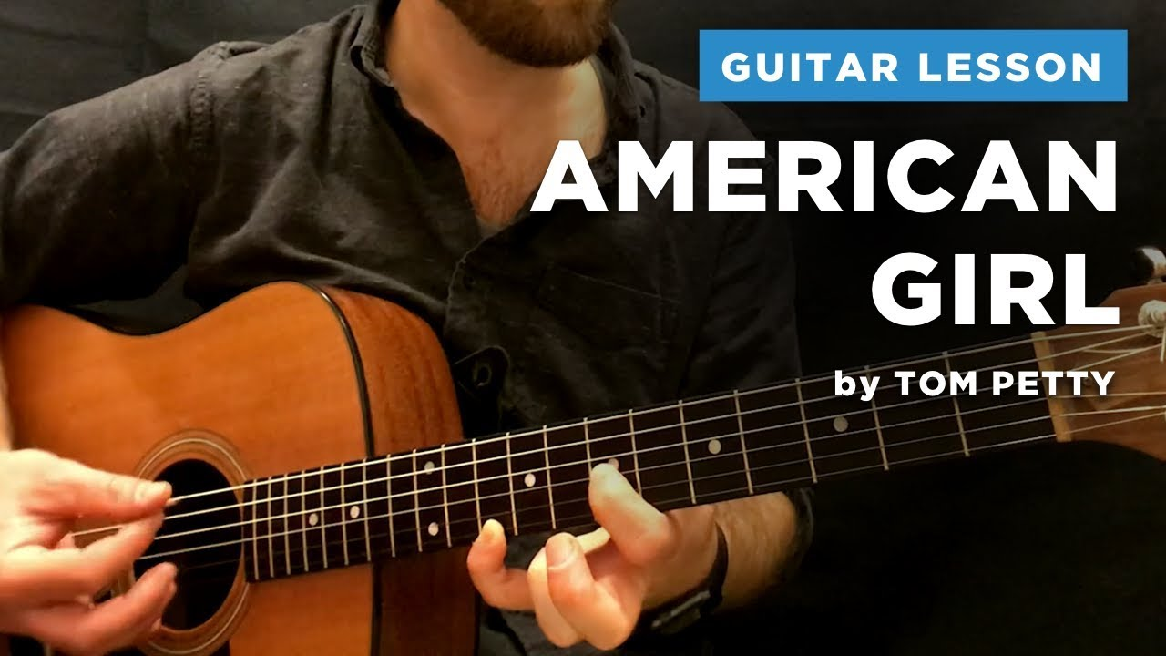 American Girl Guitar Lesson By Tom Petty W Chords Tabs