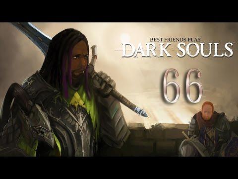 Best Friends Play Dark Souls (Part 66)