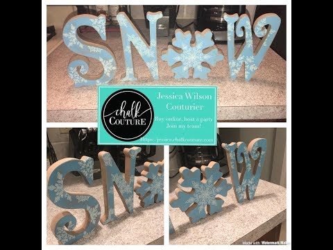 Chalk Couture Demo Snowflakes Transfer on SNOW Wood Letters