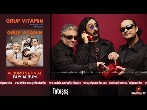 Grup Vitamin - Fatoşşş