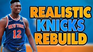 ZION? KD? KYRIE? REALISTIC KNICKS REBUILD! NBA 2K19