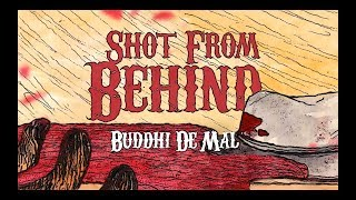 Shot From Behind - Buddhi de Mal feat. Elijah C Sinthaby