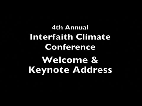 2016 Interfaith Climate Conference: Opening and Keynote