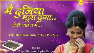 Mai Duniya Bhula Dunga | Active Pad Mix | Tulja Bhavani Digital Banjo | DjsOfMangesh dot In