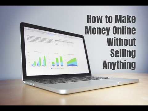 How to Make Money Online Without Selling Anything - Self Made Success