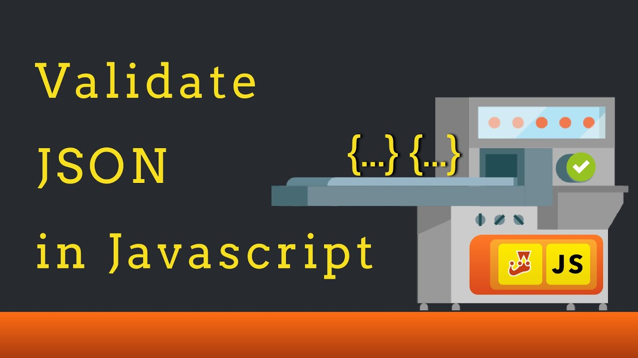 How to Validate JSON in JavaScript - Tutorial and Example