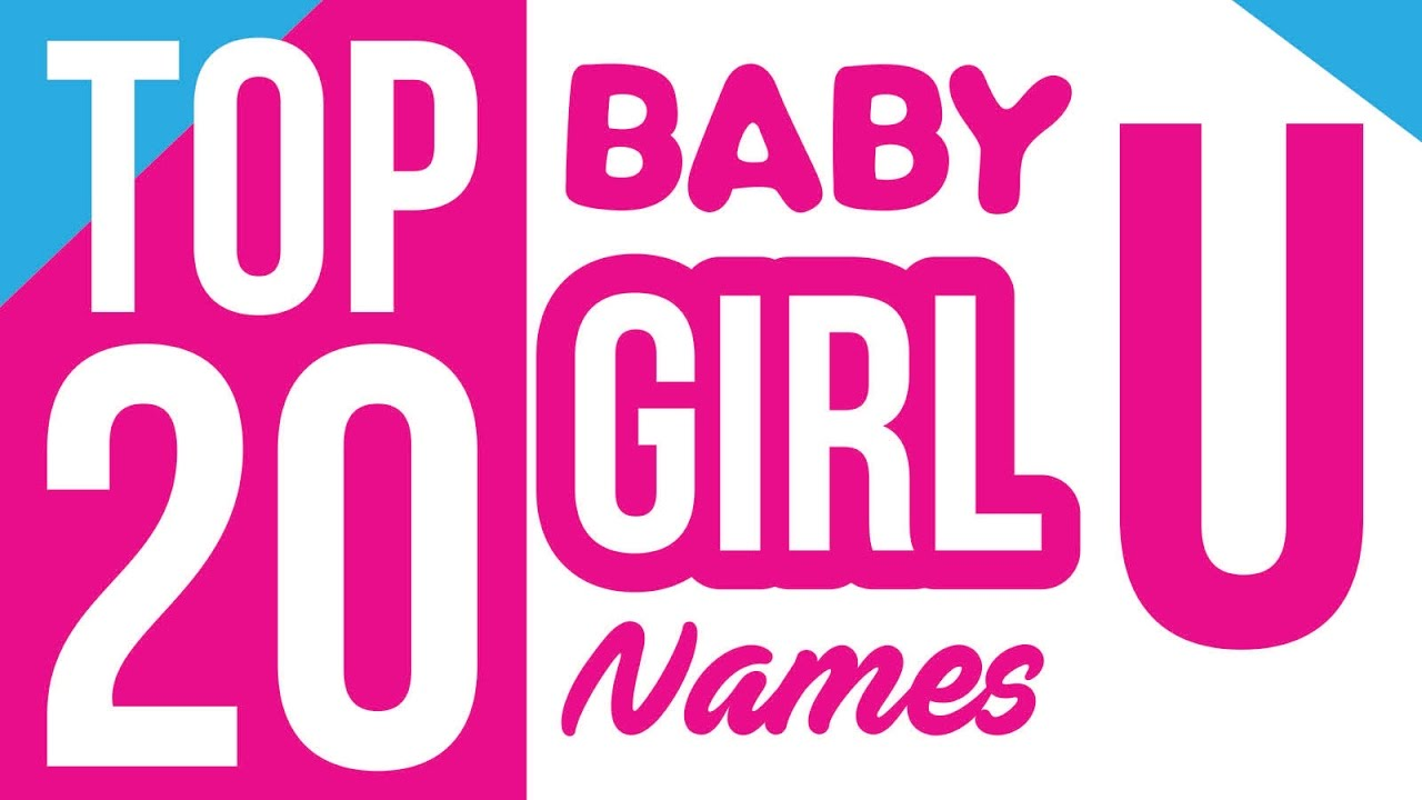 Baby Girl Names Start with U, Baby Girl Names, Name for Girls, Girl Names,  Unique Girl Names, Girls by Baby Names Girls Boys