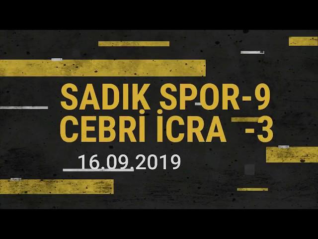 SADIK SPOR 9 - 3  CEBRİ İCRA GÜCÜ