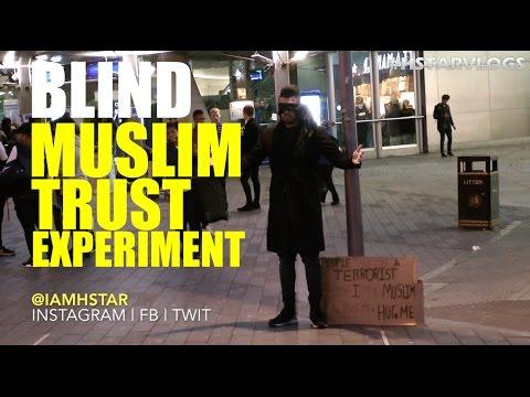 BLIND MUSLIM TRUST EXPERIMENT | LONDON