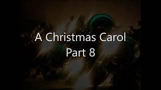 A Christmas Carol Part 8
