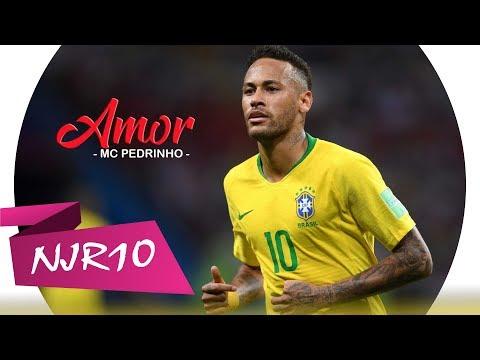 Neymar Jr - Amor MC Pedrinho