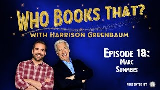 Who Books That? with Harrison Greenbaum, Ep. 18: MARC SUMMERS (w/ surprise guests STAN ALLEN & more)