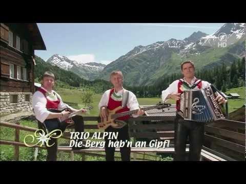 Trio Alpin - Die Berg habn an Gipfl