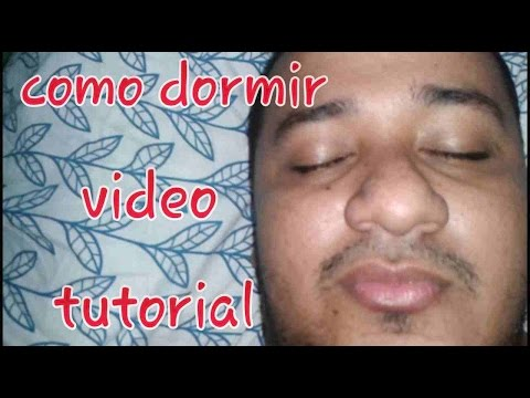 COMO DORMIR VIDEO TUTORIAL