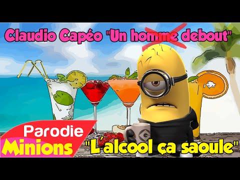 (Parodie Minions) L'alcool ça saoule (de claudio capéo - un homme debout)