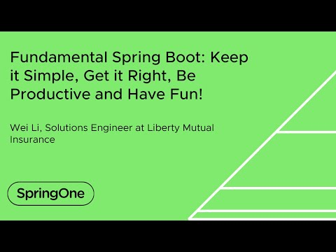 Fundamental Spring Boot: Keep it Simple, Get it Right, Be Productive and Have Fun!