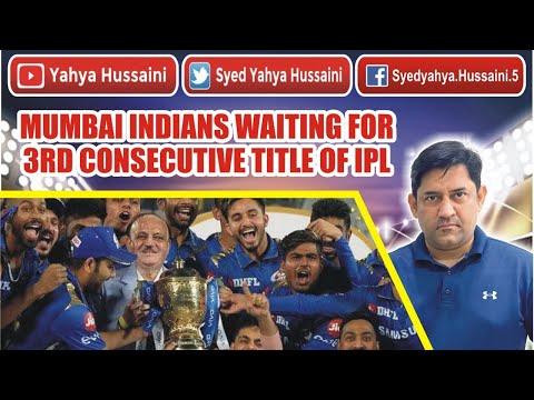 Syed Yahya Hussaini: Mumbai Indians waiting for 3rd consecutive title of IPL.| Yahya  Hussaini |