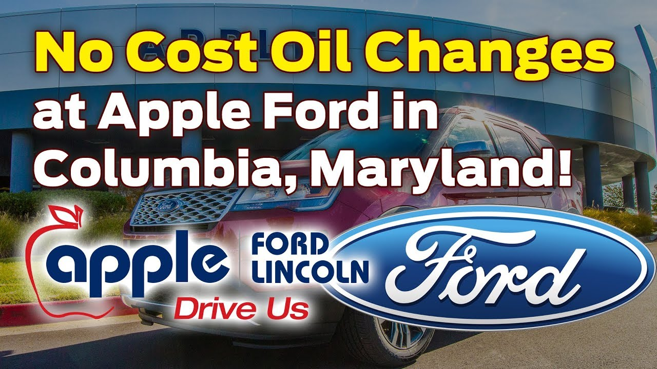 Apple Ford Columbia >> No Cost Oil Changes Powertrain Coverage And More Is Included At Apple Ford Lincoln