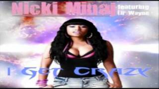 Nicki Minaj ft. Lil Wayne - I Get Crazy [MP3/Download Link] + Full Lyrics