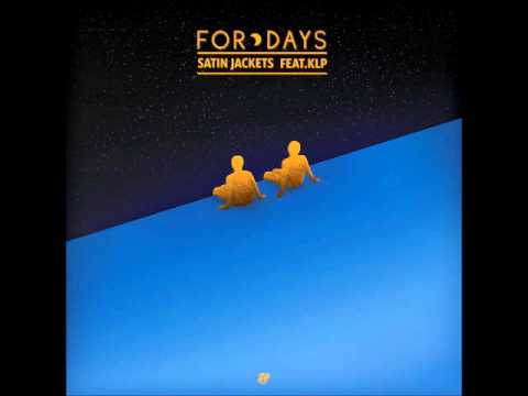 Satin Jackets feat. KLP - For Days