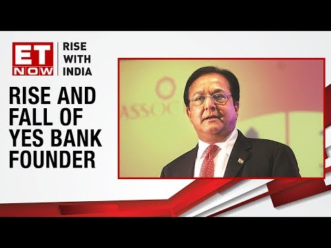 Rise And Fall Of YES Bank Founder Rana Kapoor | ET NOW
